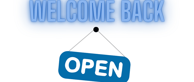 Welcome Back We're Open